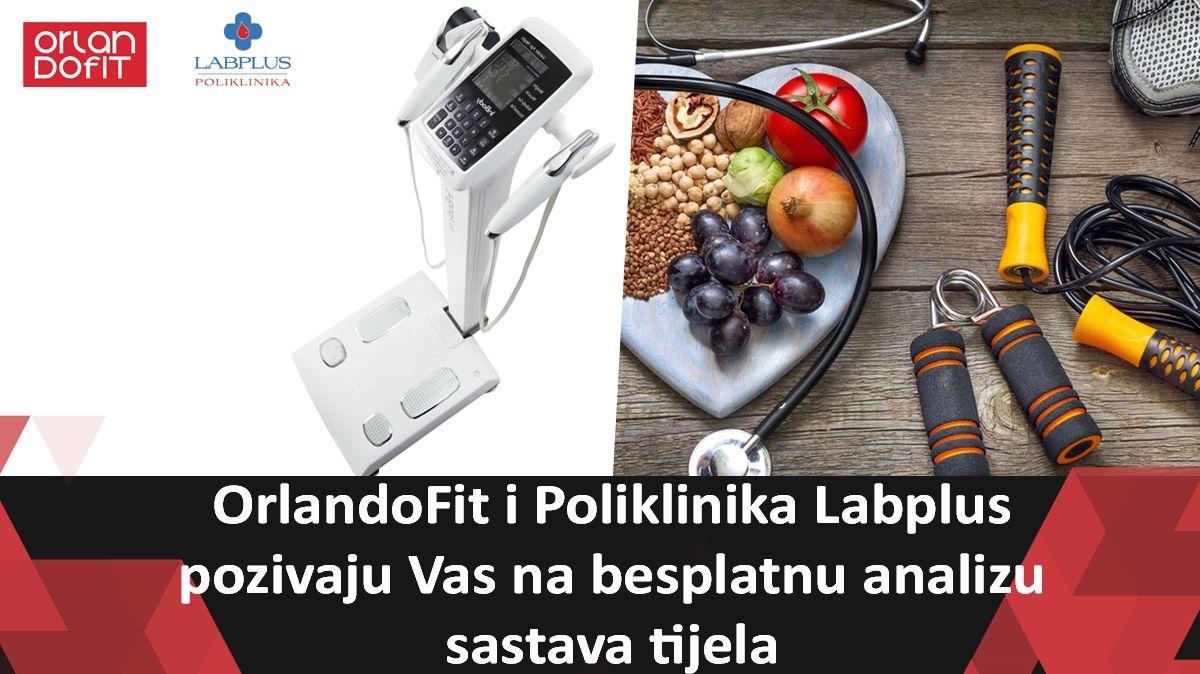 Orlandofit i Poliklinika Labplus vas pozivaju na besplatnu analizu sastava tijela i nutricionističko savjetovanje
