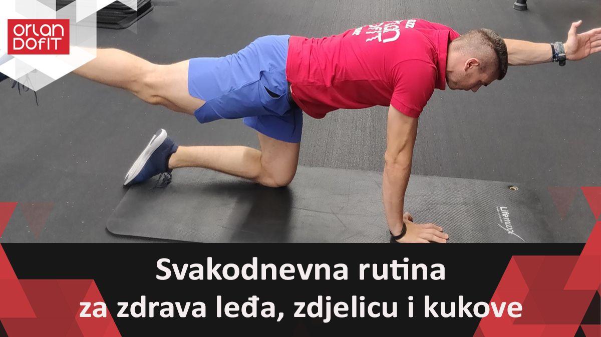 Svakodnevna rutina za zdrava leđa, zdjelicu i kukove